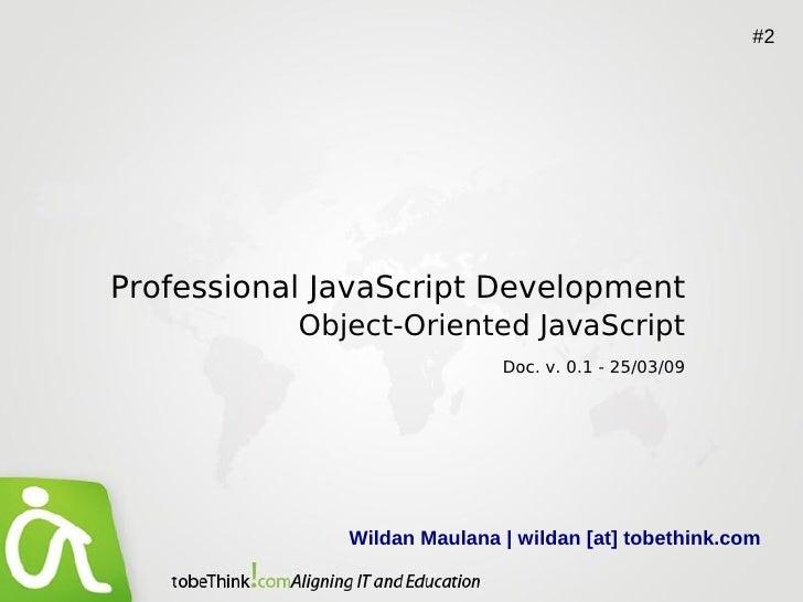 #2     Professional JavaScript Development            Object-Oriented JavaScript                              Doc. v. 0.1 ...
