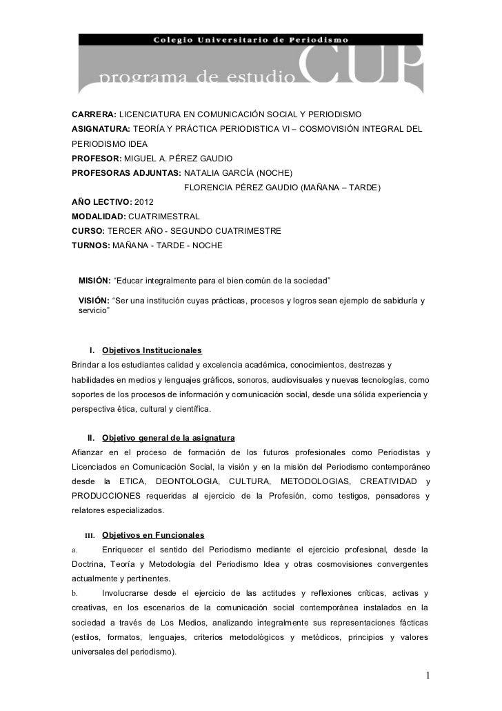CARRERA: LICENCIATURA EN COMUNICACIÓN SOCIAL Y PERIODISMOASIGNATURA: TEORÍA Y PRÁCTICA PERIODISTICA VI – COSMOVISIÓN INTEG...