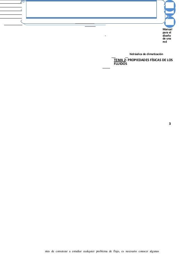 Manual para el diseño de una red hidráulica de climatización TEMA 2: PROPIEDADES FÍSICAS DE LOS FLUIDOS 3 ntes de comenzar...