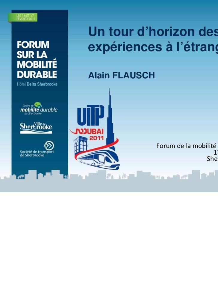 Un tour d'horizon desexpériences à l'étrangerAlain FLAUSCH                Forumdelamobilité durable                    ...