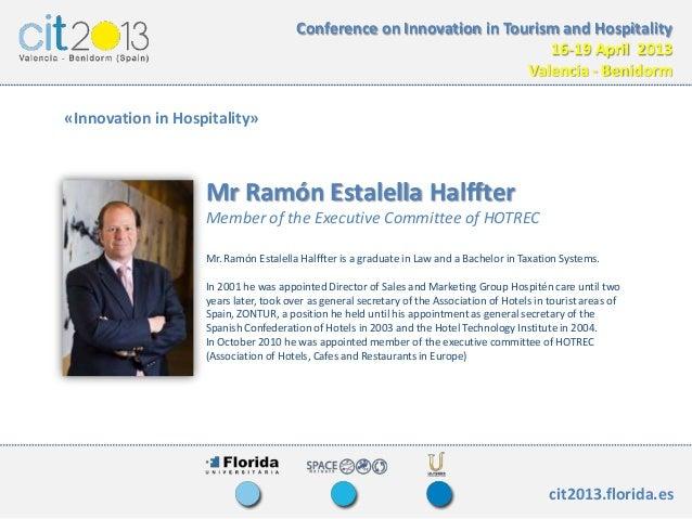 Innovación en el sector hotelero. Ramón Estalella, Secretario General CEHAT- ITH . CIT 2013.