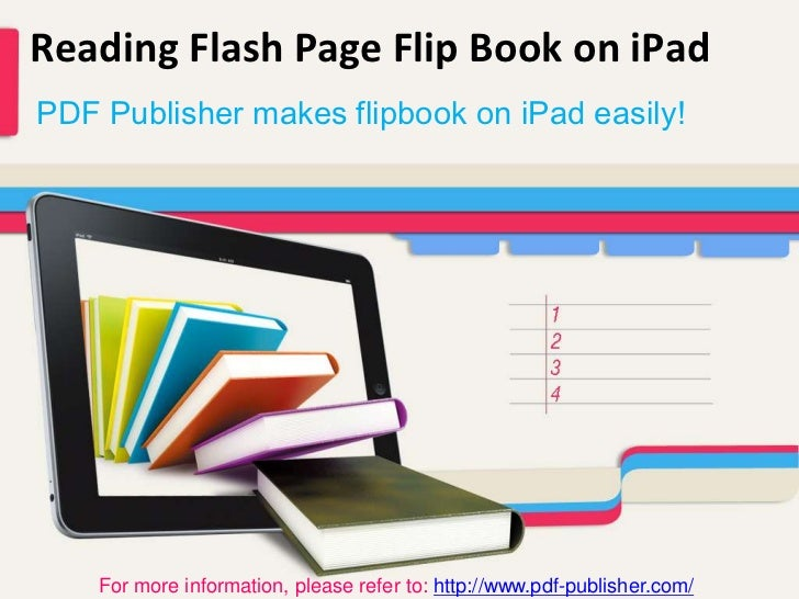 Reading Flash Page Flip Book on iPadPDF Publisher makes flipbook on iPad easily!    For more information, please refer to:...