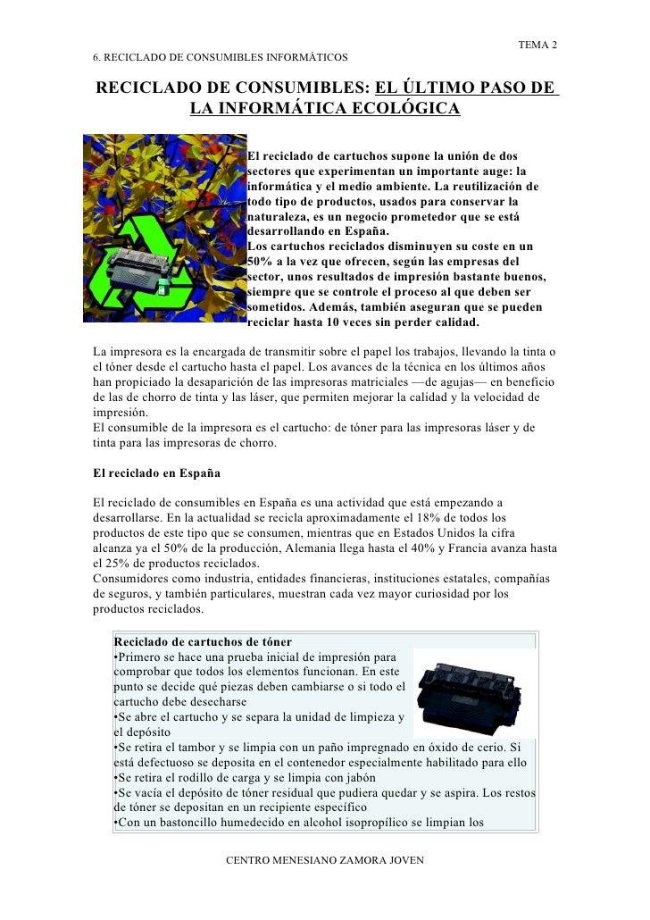 TEMA 2 6. RECICLADO DE CONSUMIBLES INFORMÁTICOS  RECICLADO DE CONSUMIBLES: EL ÚLTIMO PASO DE         LA INFORMÁTICA ECOLÓG...