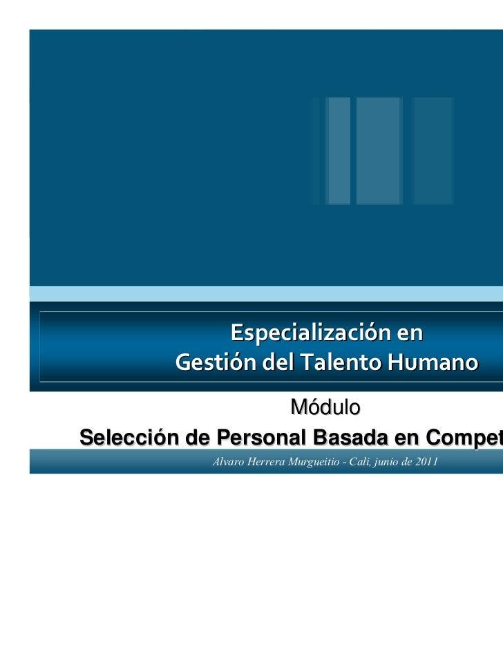 Especialización en        Gestión del Talento Humano                   MóduloSelección de Personal Basada en Competencias ...