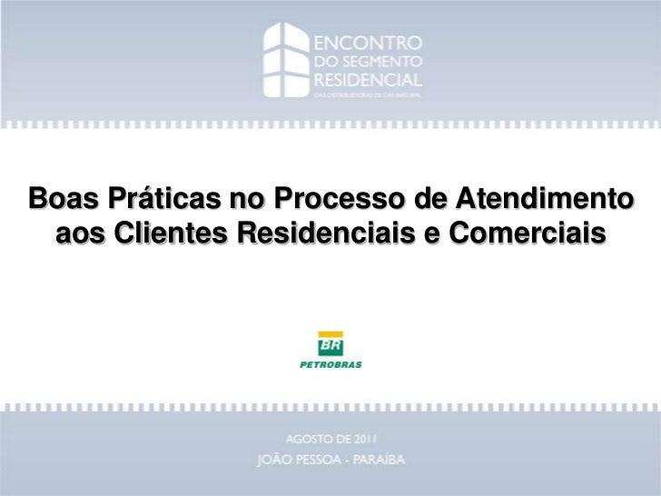 Boas Práticas no Processo de Atendimento aos Clientes Residenciais e Comerciais<br />