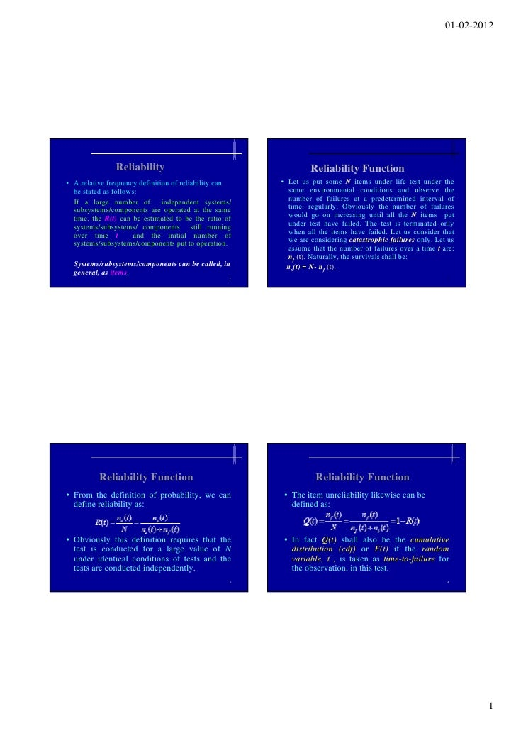 01-02-2012               Reliability                                      Reliability Function• A relative frequency defin...