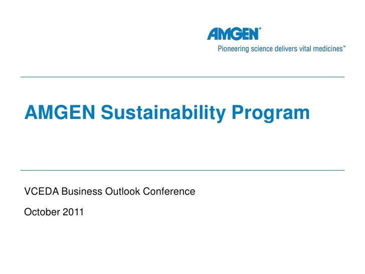 AMGEN Sustainability ProgramVCEDA Business Outlook ConferenceOctober 2011