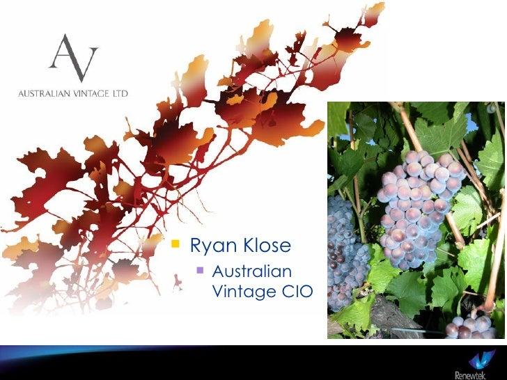 <ul><li>Ryan Klose </li></ul><ul><ul><li>Australian Vintage CIO </li></ul></ul>