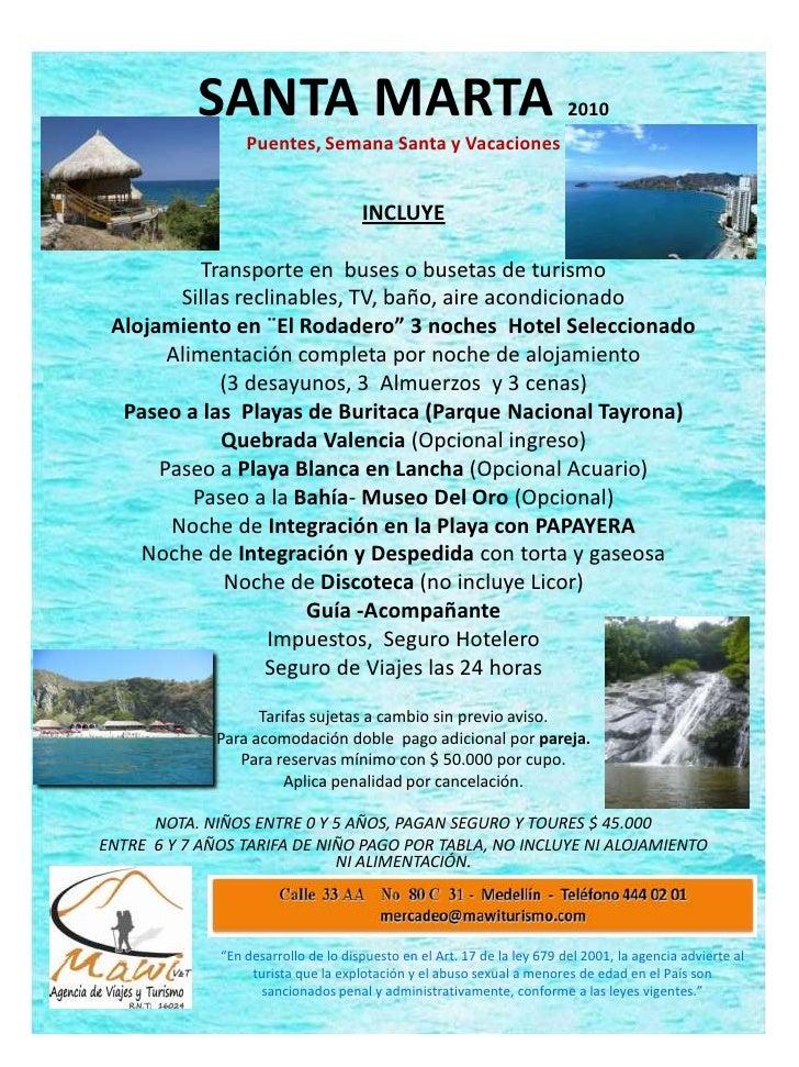 SANTA MARTA 2010<br />Puentes, Semana Santa y Vacaciones<br />INCLUYE<br /><br />Transporte en  buses o busetas de turism...