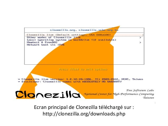Ecran principal de Clonezilla téléchargé sur :    http://clonezilla.org/downloads.php