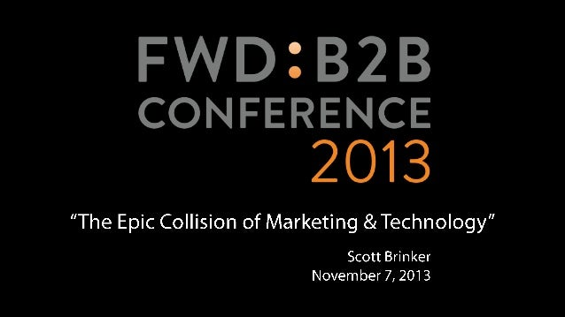 The Epic Collision of Marketing & Technology  by Scott Brinker @chiefmartec