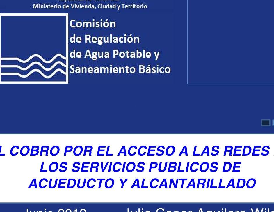 L COBRO POR EL ACCESO A LAS REDES E     LOS SERVICIOS PUBLICOS DE    ACUEDUCTO Y ALCANTARILLADO
