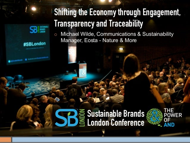 Shifting the Economy through Engagement,Transparency and Traceability¡    Michael Wilde, Communications & Sustainability ...