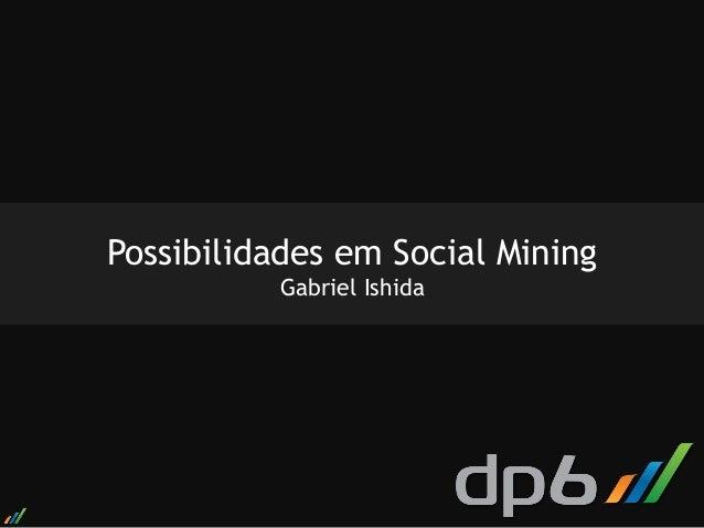 Metrics2012 | Possibilidades em Social Mining