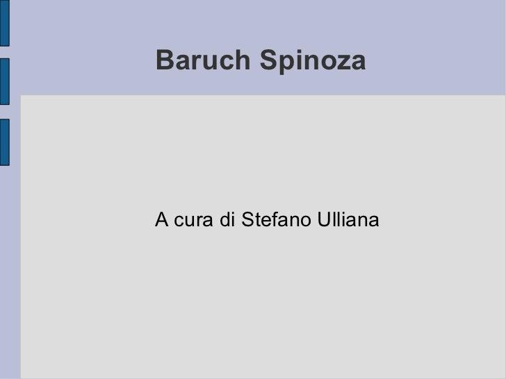 Baruch Spinoza A cura di Stefano Ulliana