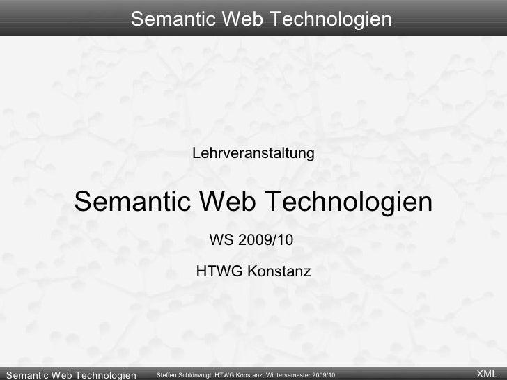 Semantic Web Technologien Lehrveranstaltung Semantic Web Technologien WS 2009/10  HTWG Konstanz