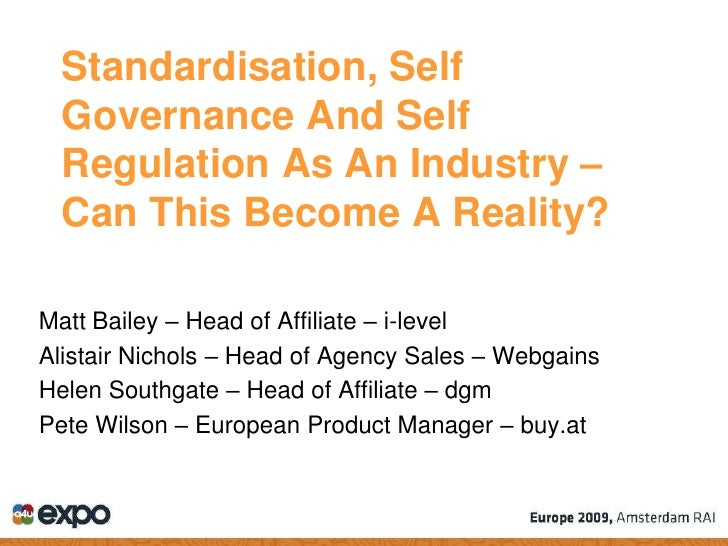 Standardization, Self-Governance and Self-Regulations as an Industry - can this become a reality?