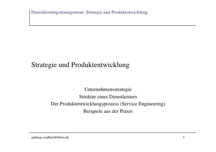 Dienstleistungsmanagement: Strategie und Produktenwicklung     Strategie und Produktentwicklung                           ...