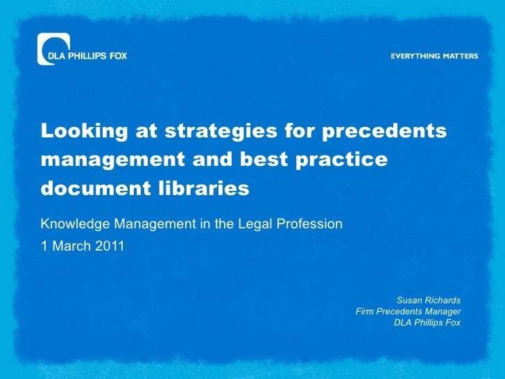 Looking at strategies for precedents management and best practice document libraries Knowledge Management in the Legal Pro...
