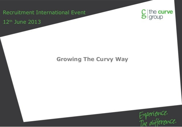 Growing The Curvy Way Recruitment International Event 12th June 2013