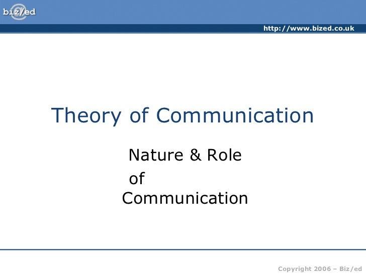 http://www.bized.co.ukTheory of Communication       Nature & Role       of      Communication                          Cop...
