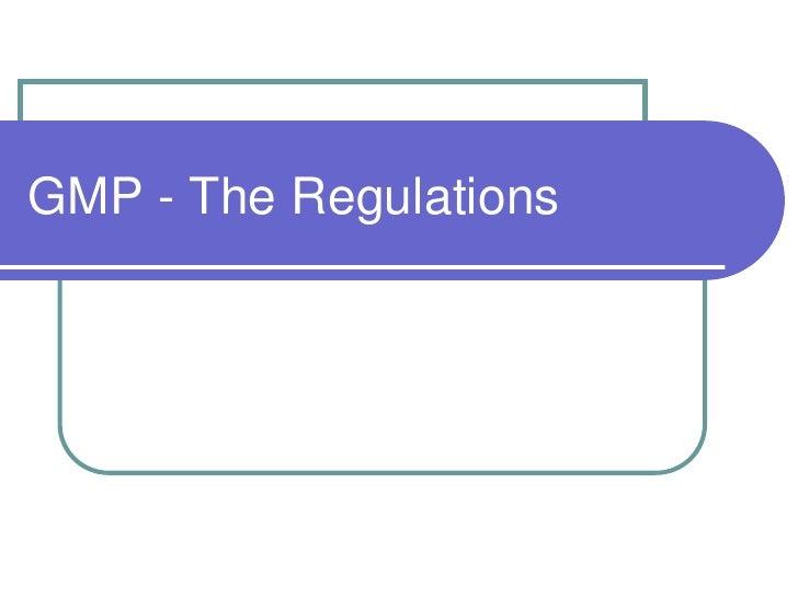 GMP - The Regulations
