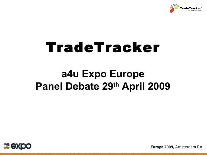 TradeTracker a4u Expo Europe Panel Debate 29 th  April 2009