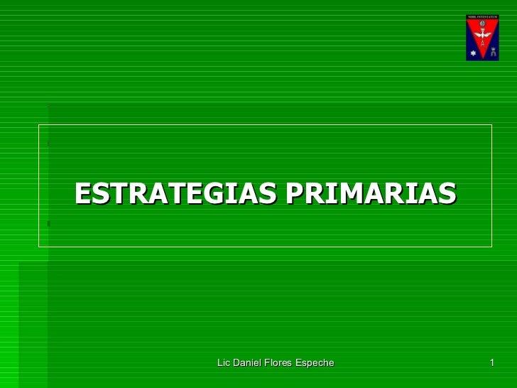 <ul><li>ESTRATEGIAS PRIMARIAS </li></ul>