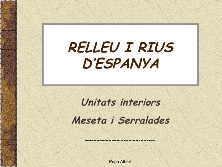 RELLEU I RIUS D'ESPANYA Unitats interiors Meseta i Serralades