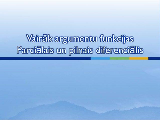 Vairāk argumentu funkcijasParciālais un pilnais diferenciālis