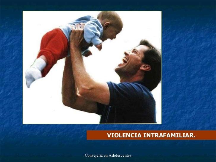 VIOLENCIA INTRAFAMILIAR.