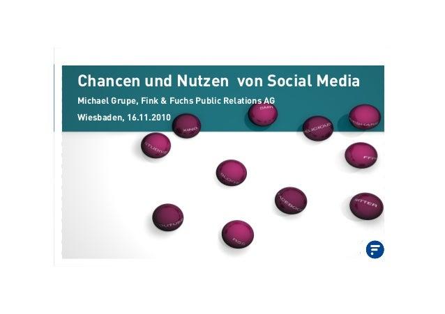 Chancen und Nutzen von Social Media Michael Grupe, Fink & Fuchs Public Relations AG Wiesbaden, 16.11.2010