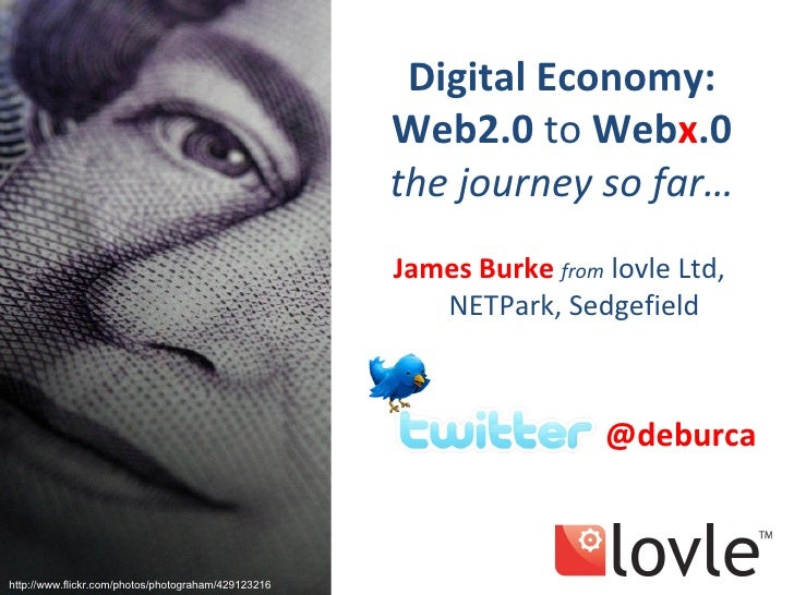 Digital Economy:                                                      Web2.0 to Webx.0                                    ...
