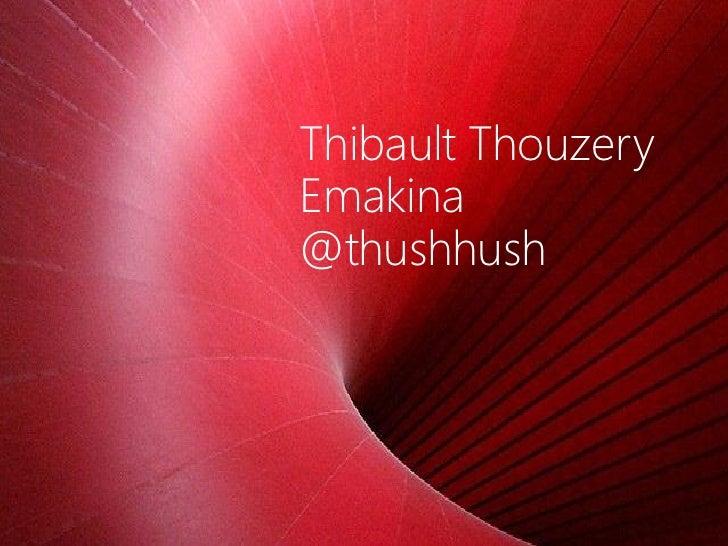 Thibault ThouzeryEmakina@thushhush