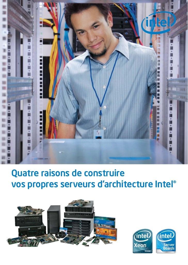 Quatre raisons de construirevos propres serveurs d'architecture Intel®