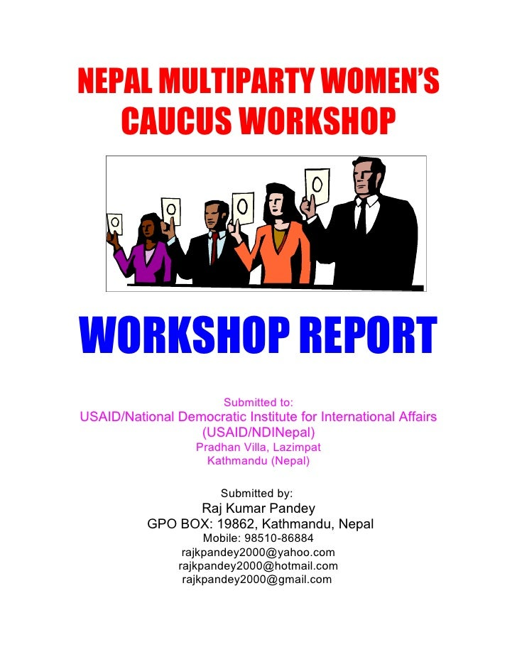 NEPAL MULTIPARTY WOMEN'S       CAUCUS WORKSHOP     WORKSHOP REPORT                         Submitted to: USAID/National De...