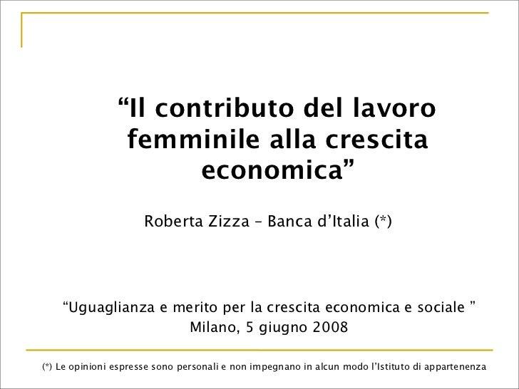 """""""Il contributo del lavoro femminile alla crescita economica"""" Roberta Zizza"""