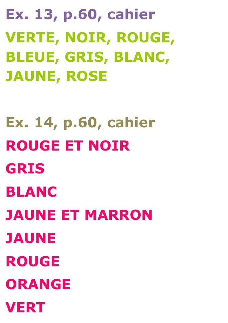Ex. 13, p.60, cahierVERTE, NOIR, ROUGE,BLEUE, GRIS, BLANC,JAUNE, ROSEEx. 14, p.60, cahierROUGE ET NOIRGRISBLANCJAUNE ET MA...