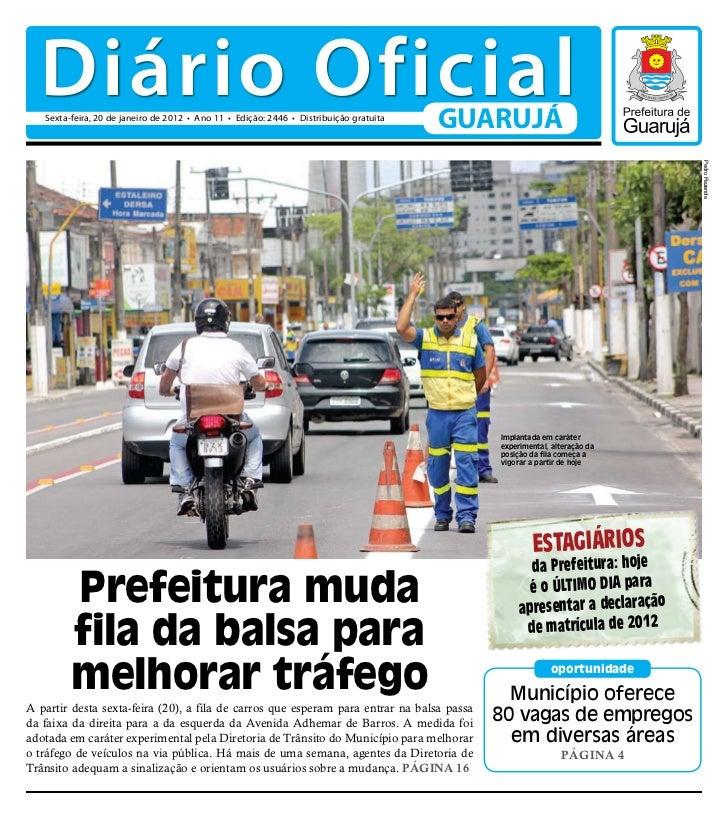 Diário Oficial   Sexta-feira, 20 de janeiro de 2012 • Ano 11 • Edição: 2446 • Distribuição gratuita                       ...