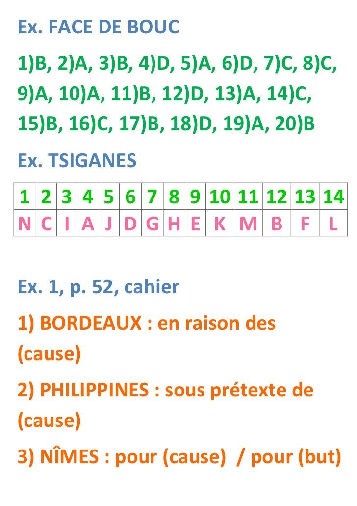 Ex. FACE DE BOUC1)B, 2)A, 3)B, 4)D, 5)A, 6)D, 7)C, 8)C,9)A, 10)A, 11)B, 12)D, 13)A, 14)C,15)B, 16)C, 17)B, 18)D, 19)A, 20)...