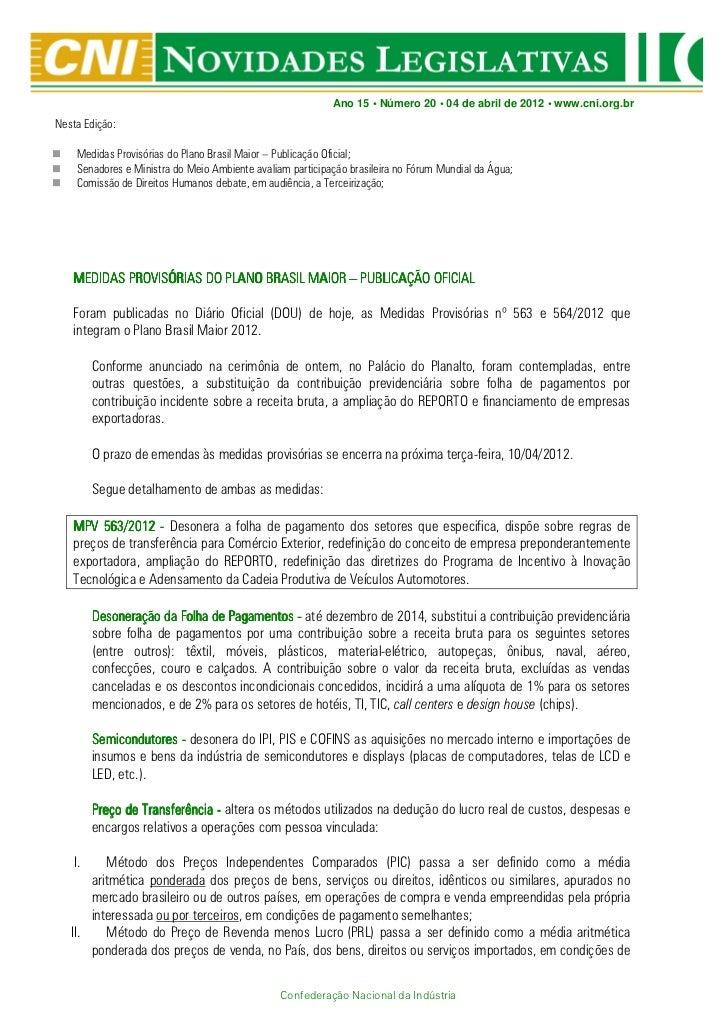 Ano 15 • Número 20 • 04 de abril de 2012 • www.cni.org.brNesta Edição:    Medidas Provisórias do Plano Brasil Maior – Publ...