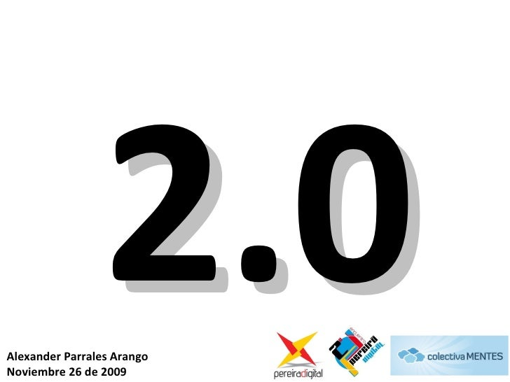 2.0 Alexander Parrales Arango Noviembre 26 de 2009