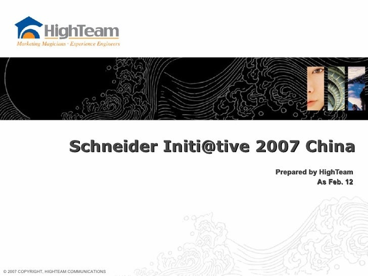 Prepared by HighTeam As Feb. 12 Schneider Initi@tive 2007 China