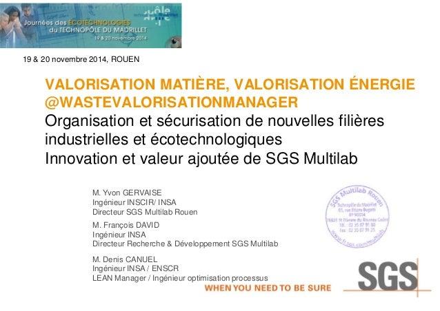 VALORISATION MATIÈRE, VALORISATION ÉNERGIE @WASTEVALORISATIONMANAGER Organisation et sécurisation de nouvelles filières in...