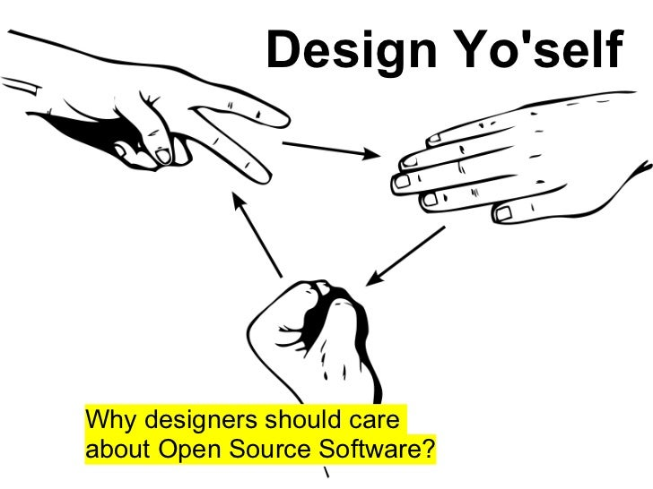 Design Yo 39 Self Why Should Designers Care About Open