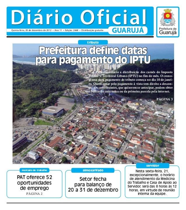 Diário OficialQuinta-feira, 20 de dezembro de 2012 • Ano 11 • Edição: 2668 • Distribuição gratuita                        ...