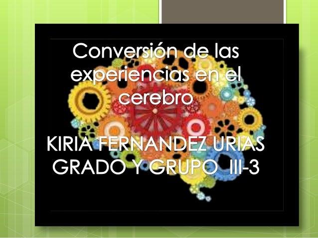 20. Conversión de las experiencias en el cerebro (14-Nov-2013)