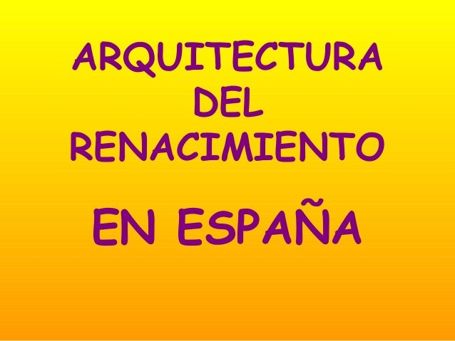 20 arquitectura renacentista en espa a 2 de bachillerato for Arquitectura de espana