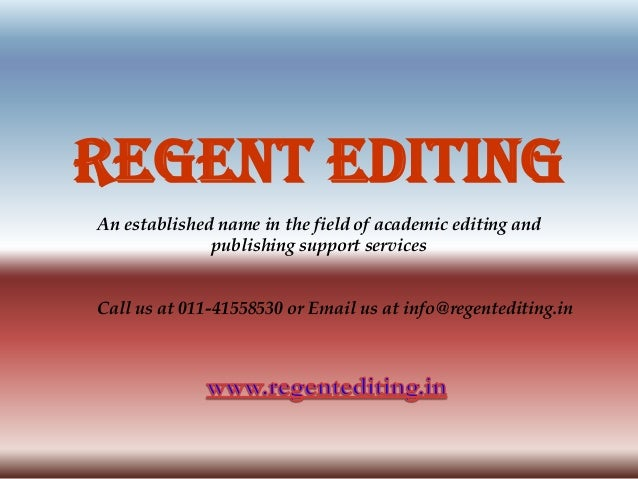 Regent Editing An established name in the field of academic editing and publishing support services Call us at 011-4155853...