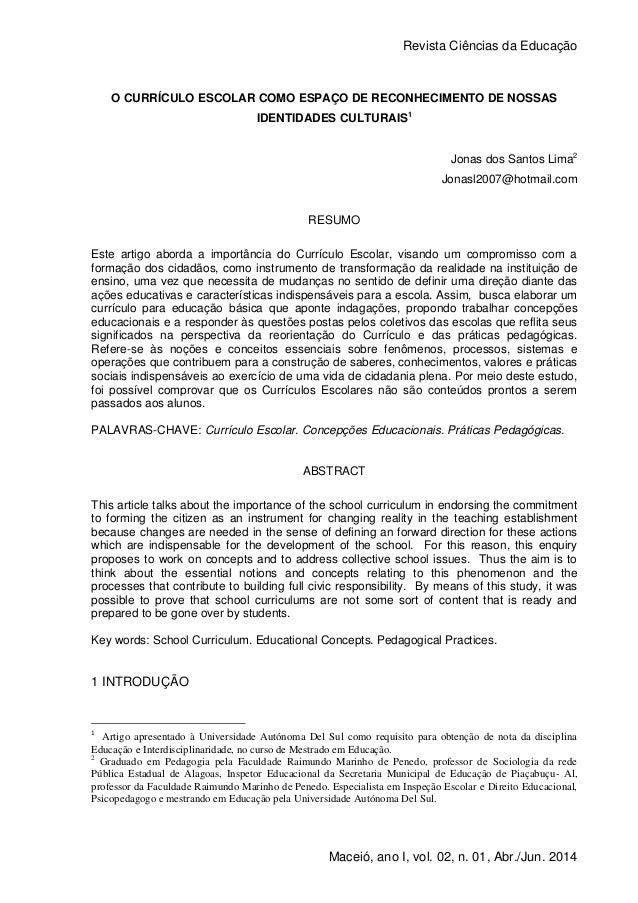 Revista Ciências da Educação 1 Maceió, ano I, vol. 02, n. 01, Abr./Jun. 2014 O CURRÍCULO ESCOLAR COMO ESPAÇO DE RECONHECIM...